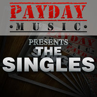 PayDay Music Presents the Singles — сборник