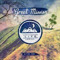 Great Mission: Life — Action Item