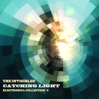 The Invisibles: Catching Light: Electronica Collection, Vol. 3 — сборник