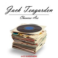 Chances Are — Jack Teagarden