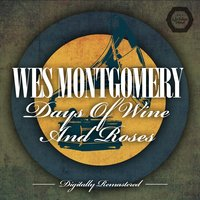 Days Of Wine And Roses — Wes Montgomery