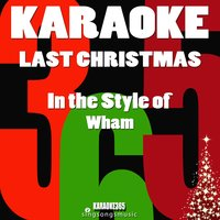 Last Christmas (In the Style of Wham) - Single — Karaoke 365