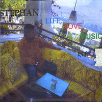 Life, Love, Music — Stephan
