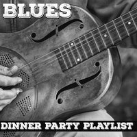 Dinner Party Playlist: Back Porch Blues — сборник
