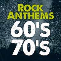 Rock Anthems 60's 70's: Best Classic Rock Songs in English 1960's & 1970's Top Oldies Music Hits — сборник