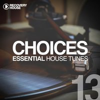 Choices - Essential House Tunes #13 — сборник