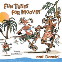 Fun Tunes for Moovin' and Dancin' — Brent Holmes