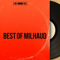 Best of Milhaud — Дариус Мийо