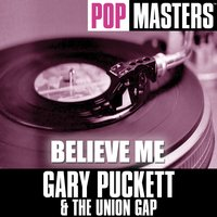 Pop Masters: Believe Me — Gary Puckett and the Union Gap