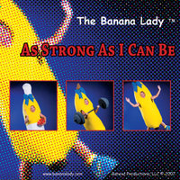 As Strong As I Can Be — Banana Lady