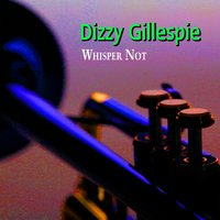 Whisper Not — Dizzy Gillespie