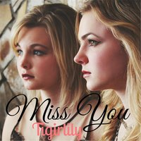Miss You — Tigirlily