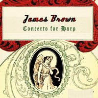Concerto for Harp — James Brown
