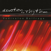 Devotion to Rhythm — Vadiveloo Belfrage