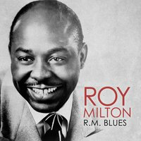 R.M. Blues — Roy Milton