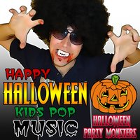 Happy Halloween Kids Pop Music — Halloween Party Monsters