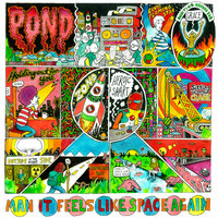 Man It Feels Like Space Again — Pond