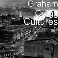 Cultures — Graham Cregg
