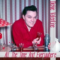 All the Time and Everywhere — Dickie Valentine