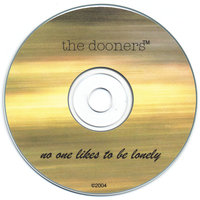no one likes to be lonely — the dooners