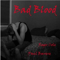 Bad Blood — Paul Barrere, Roger Cole