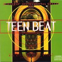 Teen Beat - Instrumentals Of The Sixties — Johnny & The Hurricanes