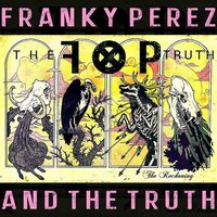 The Reckoning — Franky Perez & The Truth