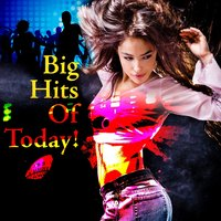 Big Hits Of Today! — Future Pop Hit Makers
