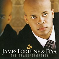 The Transformation — James Fortune & FIYA, James Fortune, FIYA