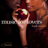 Music For Lovers — Hank Mobley