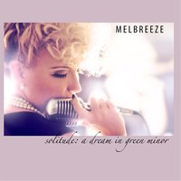 Solitude: A Dream in Green Minor — Melbreeze, Darek Oles, Larry Koonse, Bill Cunliffe, Joe La Barbera, Ray Brinker