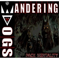 Pack Mentality — The Wandering Dogs
