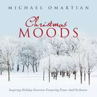 Christmas Moods: Inspiring Holiday Favorites Featuring Piano and Orchestra — Michael Omartian