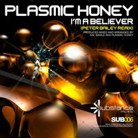 I'm a Believer — Plasmic Honey