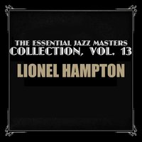 The Essential Jazz Masters Collection, Vol. 13 — Lionel Hampton