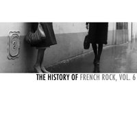 The History of French Rock, Vol. 6 — сборник