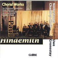 Hindemith: Choral Works for Mixed Chorus a Capella — Netherlands Chamber Choir, Uwe Gronostay, Пауль Хиндемит