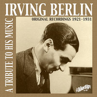 Irving Berlin: A Tribute to His Music — Bessie Smith, Al Jolson, Paul Whiteman, Ruth Etting, Ethel Waters, Ирвинг Берлин