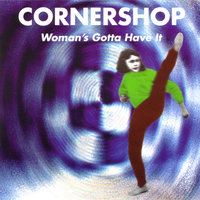 Woman's Gotta Have It — Cornershop