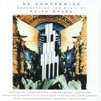 No Compromise:Remembering The Music Of Keith Green — сборник