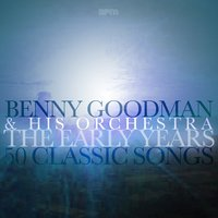 The Early Years - 50 Classic Songs — Benny Goodman and His Orchestra, Ирвинг Берлин