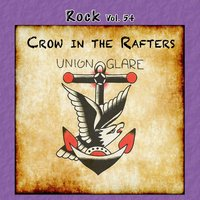 Rock, Vol. 54: Crow in the Rafters — Union Glare