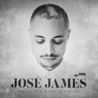 While You Were Sleeping — José James