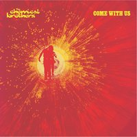 Come With Us — The Chemical Brothers