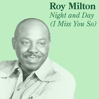 Night and Day (I Miss You So) — Roy Milton