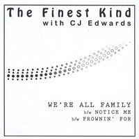 We're All Family — The Finest Kind with CJ Edwards