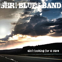 Ain't Looking for a Cure — Shri Blues Band