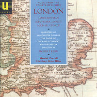 Music From The Courts of Europe - London — James Bowman, Michael George, John Mark Ainsley, Charles Pott, Robert King, The Choir of The King's Consort and Orchestra, Генри Пёрселл
