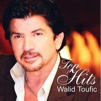 Top Hits — Walid Toufic