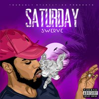 Saturday — Swerve